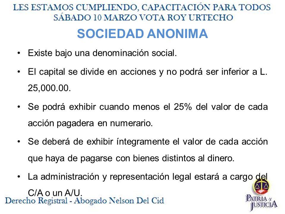 SOCIEDAD ANONIMA Existe bajo una denominación social.