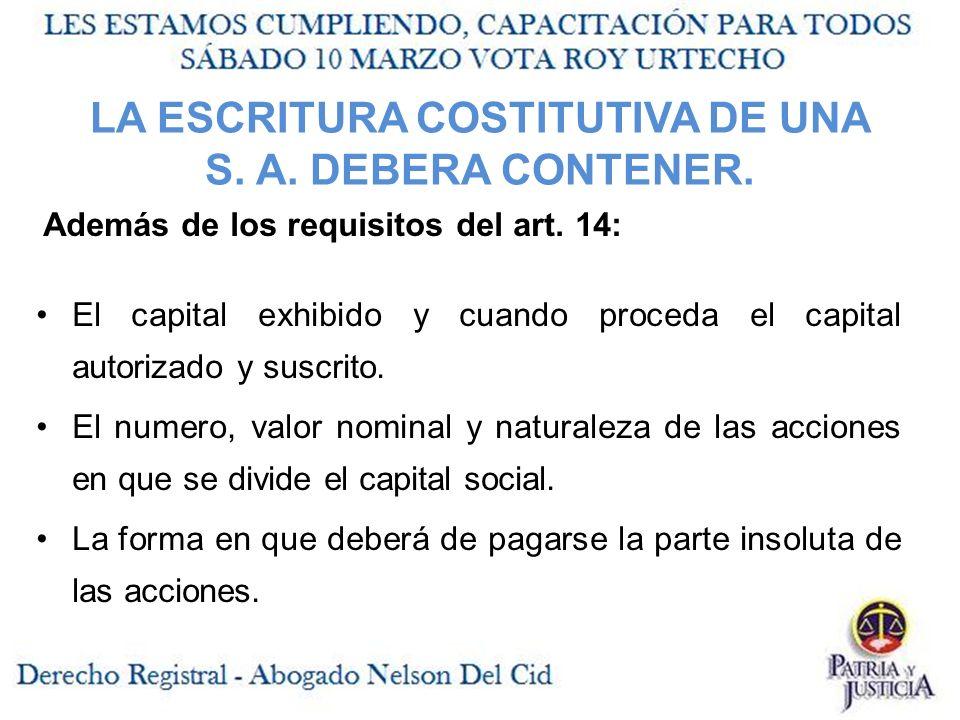 LA ESCRITURA COSTITUTIVA DE UNA S. A. DEBERA CONTENER.