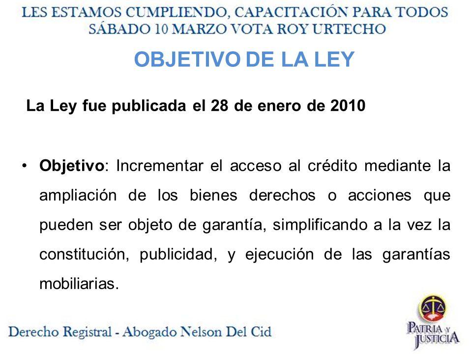 OBJETIVO DE LA LEY La Ley fue publicada el 28 de enero de 2010