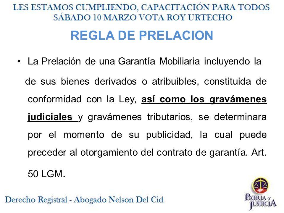 REGLA DE PRELACION La Prelación de una Garantía Mobiliaria incluyendo la.
