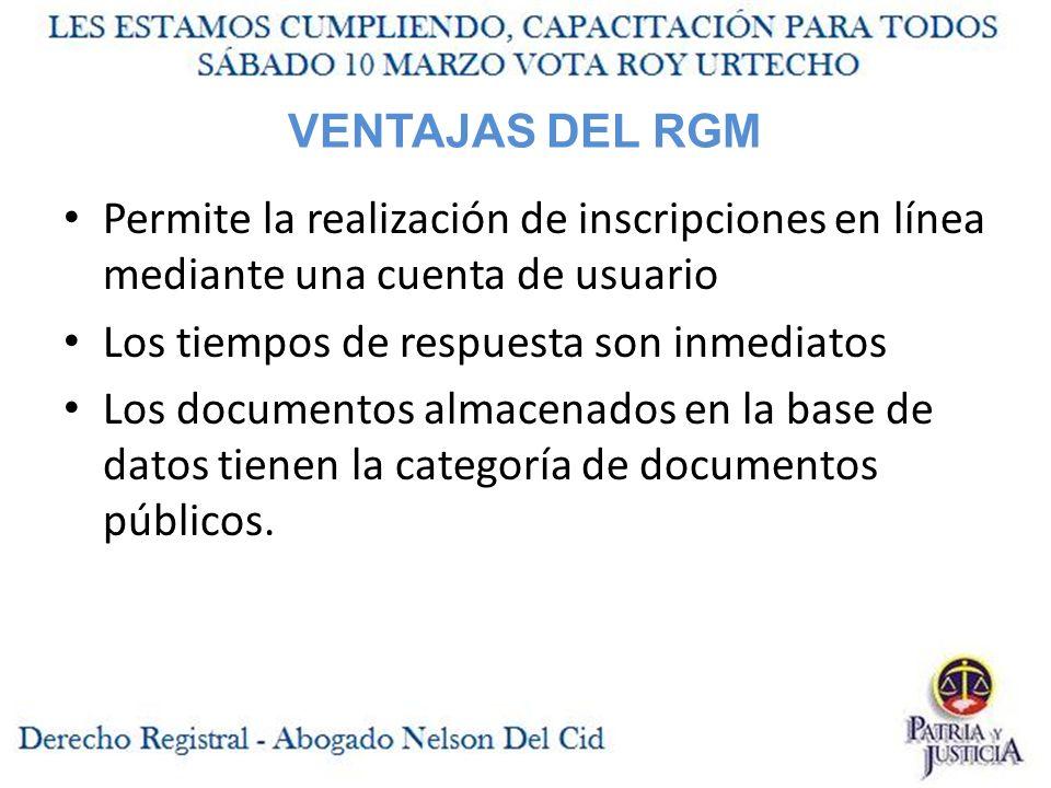 VENTAJAS DEL RGM Permite la realización de inscripciones en línea mediante una cuenta de usuario. Los tiempos de respuesta son inmediatos.