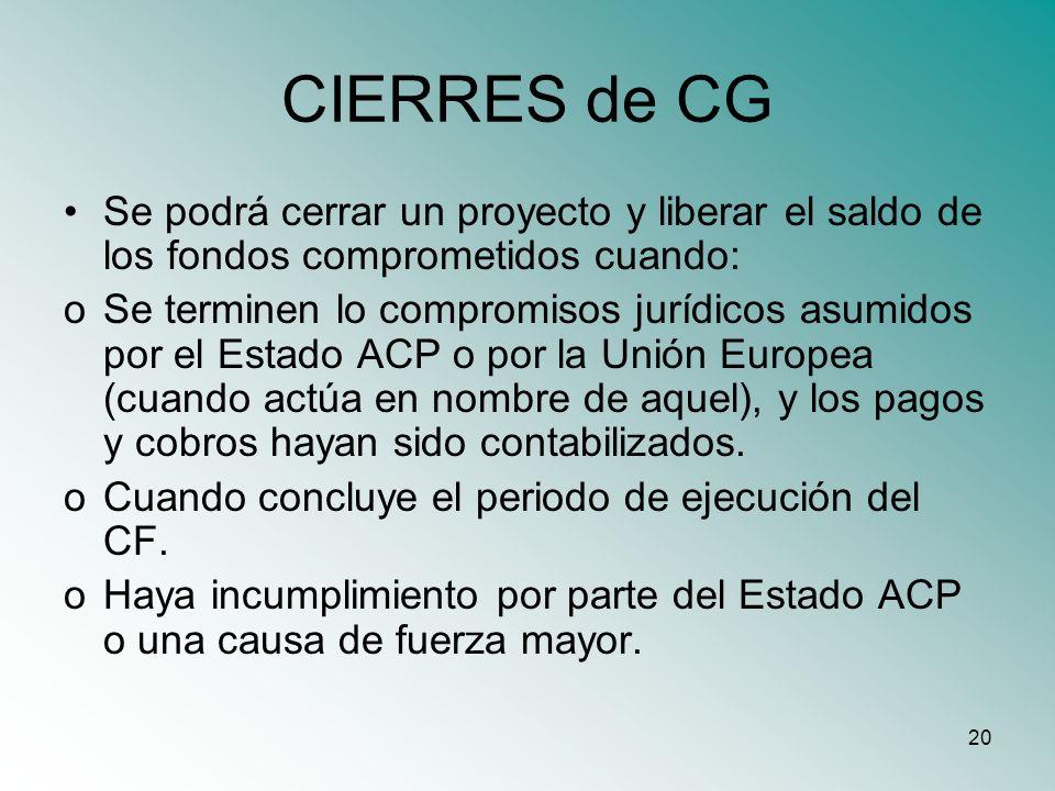 CIERRES de CG Se podrá cerrar un proyecto y liberar el saldo de los fondos comprometidos cuando: