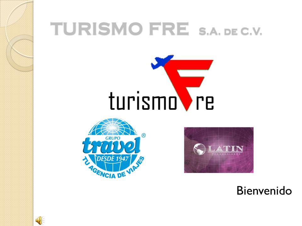 TURISMO FRE S.A. de C.V. Bienvenido