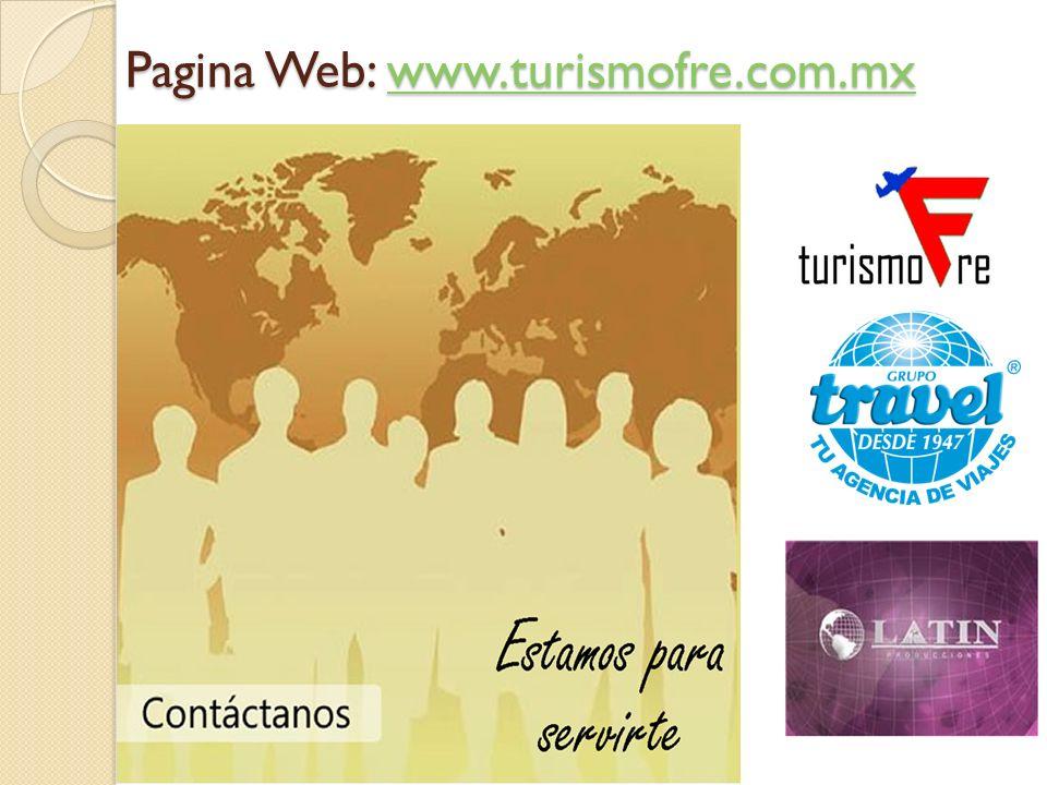 Pagina Web: www.turismofre.com.mx