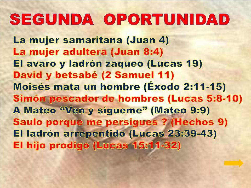 SEGUNDA OPORTUNIDAD La mujer samaritana (Juan 4)