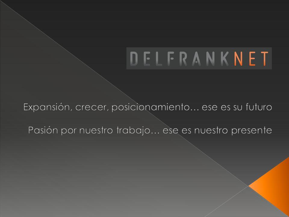 DELFRANK NET Expansión, crecer, posicionamiento… ese es su futuro