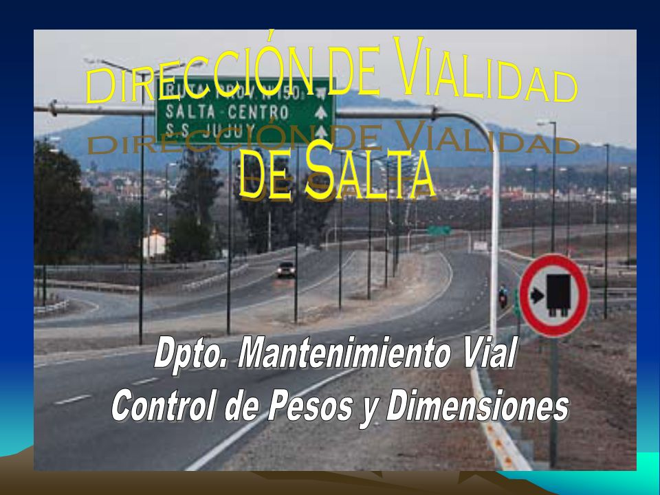 Dpto. Mantenimiento Vial Control de Pesos y Dimensiones