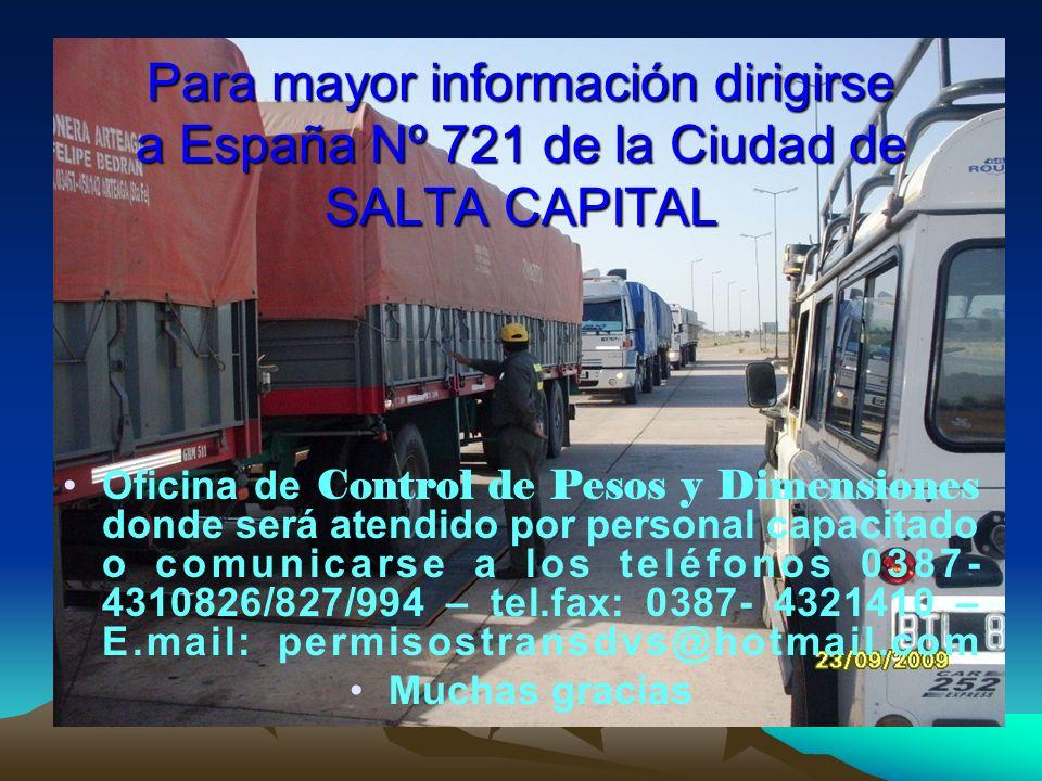Para mayor información dirigirse a España Nº 721 de la Ciudad de SALTA CAPITAL