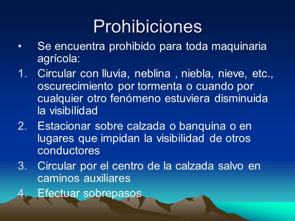 Prohibiciones Se encuentra prohibido para toda maquinaria agrícola: