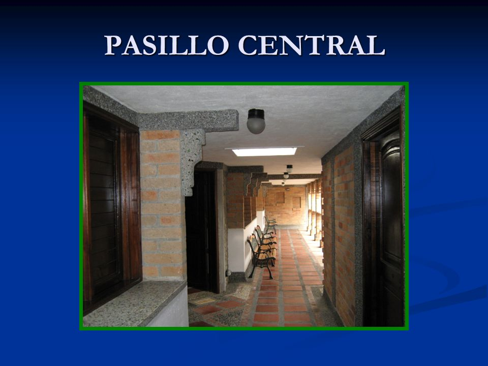 PASILLO CENTRAL