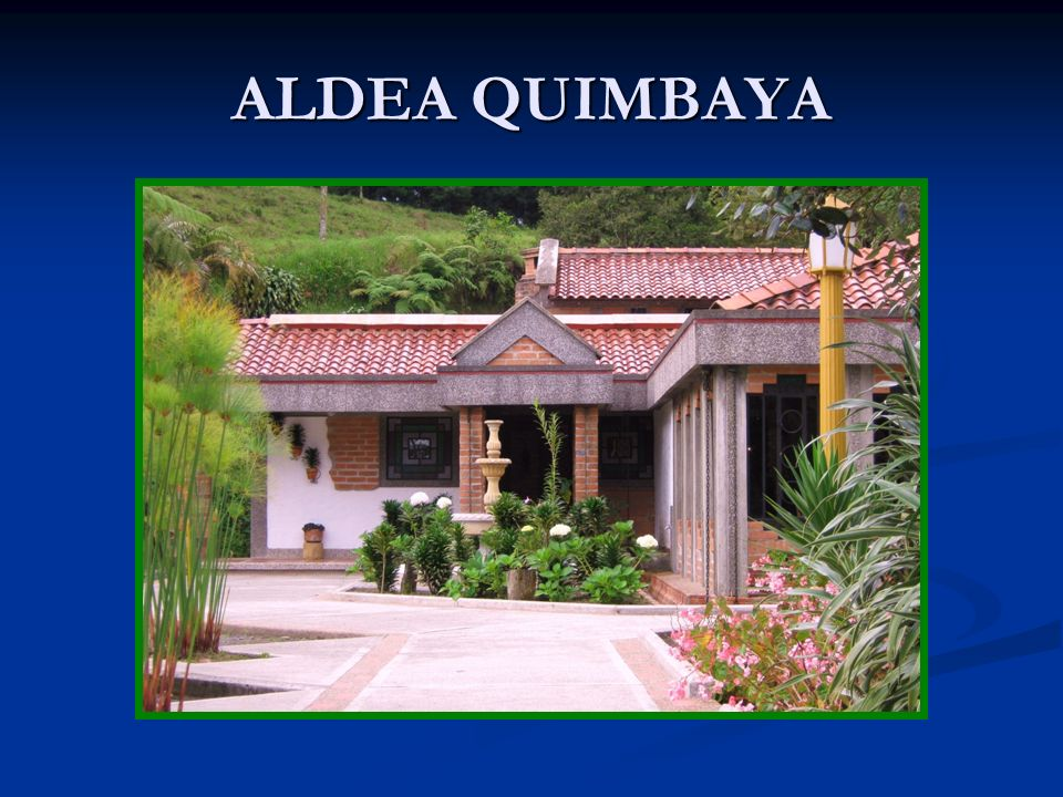 ALDEA QUIMBAYA