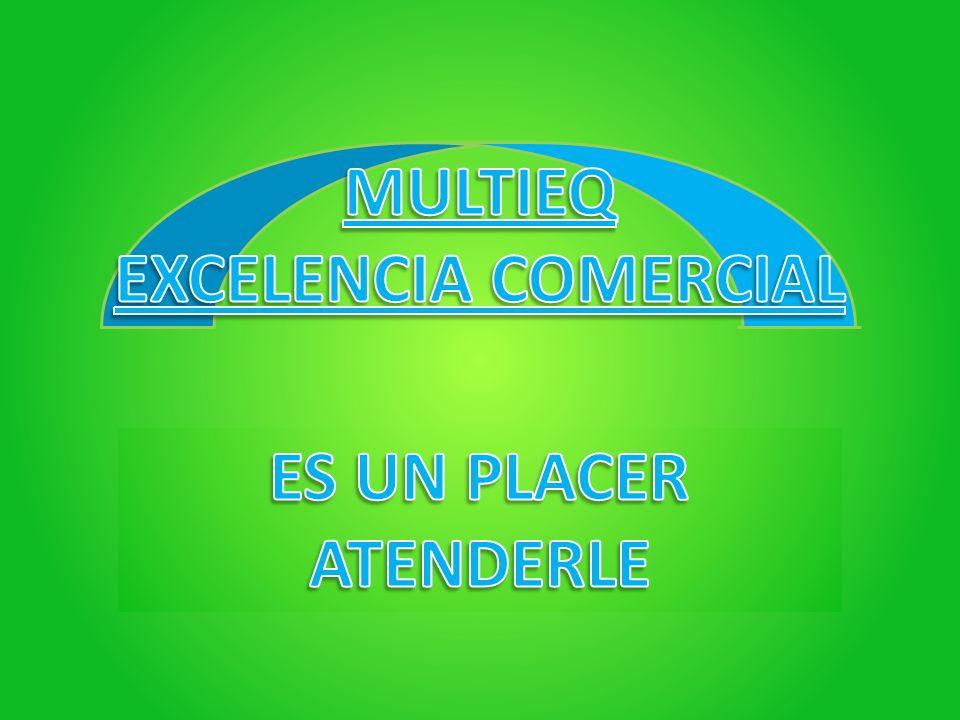 MULTIEQ EXCELENCIA COMERCIAL ES UN PLACER ATENDERLE
