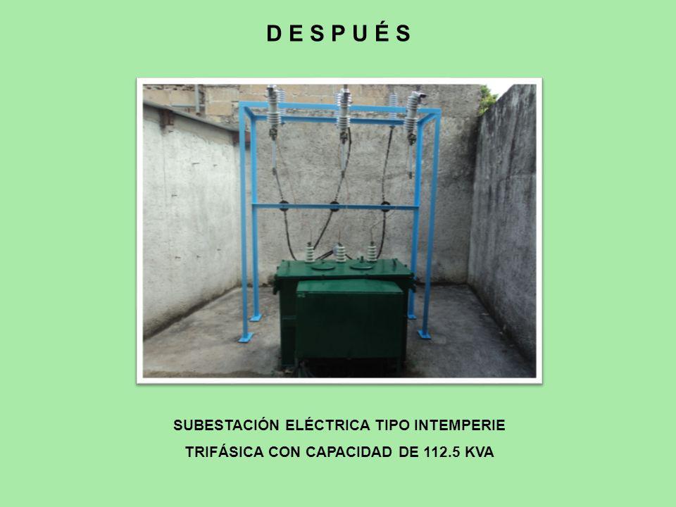 D E S P U É S SUBESTACIÓN ELÉCTRICA TIPO INTEMPERIE