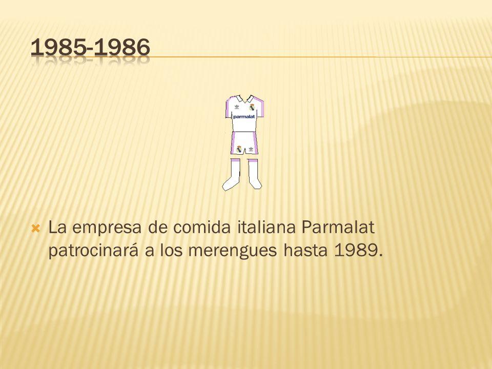 1985-1986 La empresa de comida italiana Parmalat patrocinará a los merengues hasta 1989.