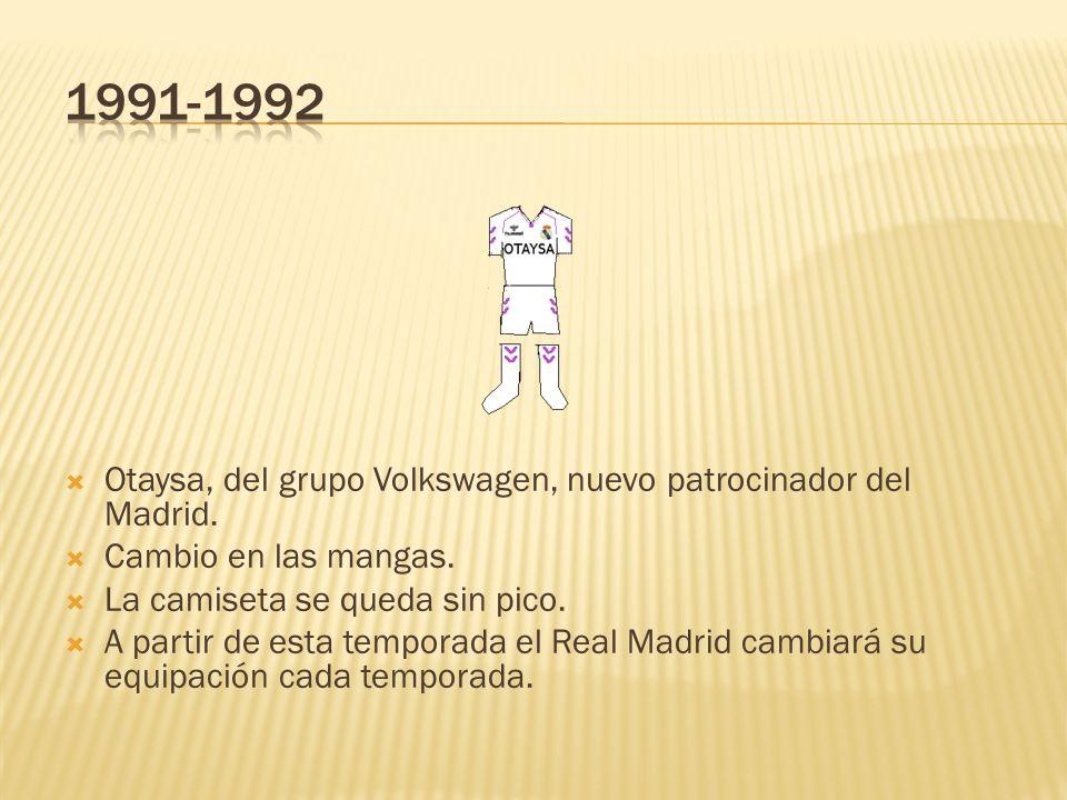 1991-1992 Otaysa, del grupo Volkswagen, nuevo patrocinador del Madrid.