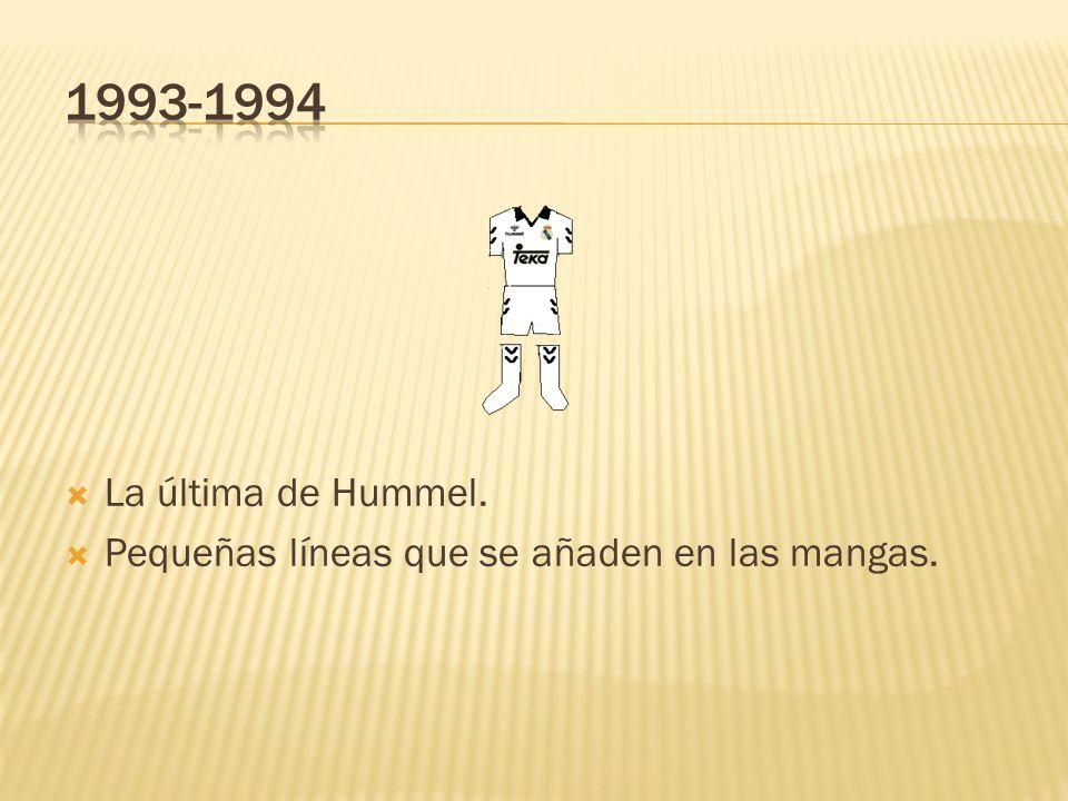 1993-1994 La última de Hummel. Pequeñas líneas que se añaden en las mangas.