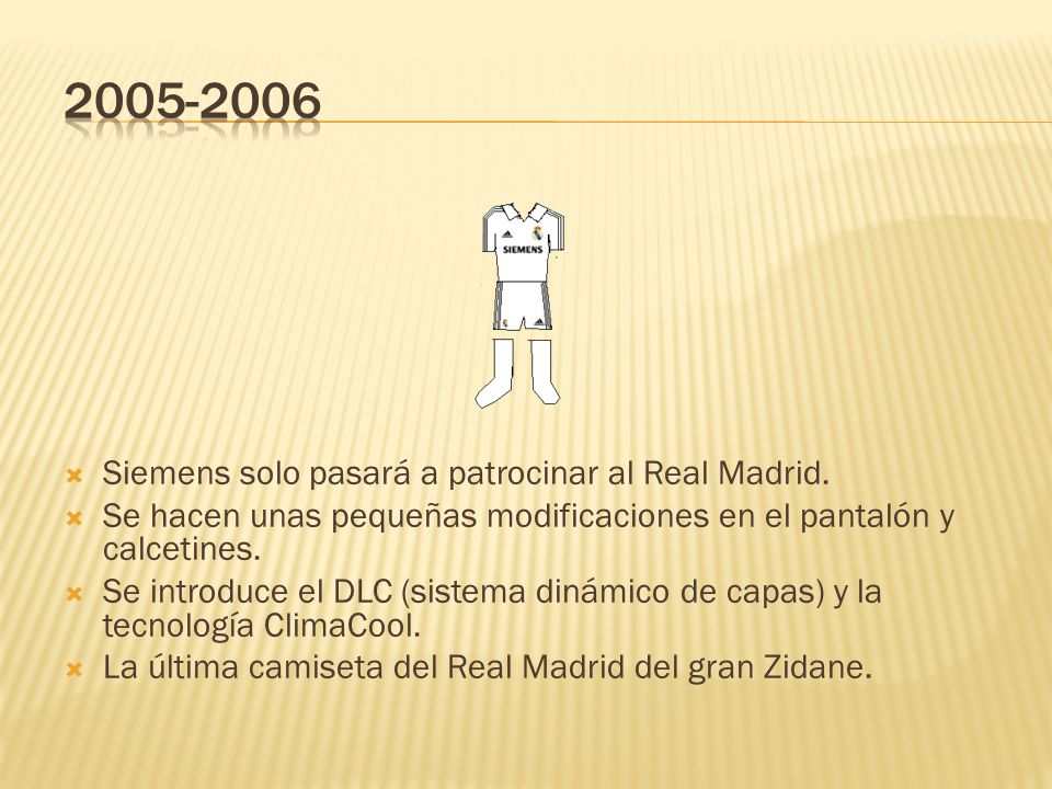 2005-2006 Siemens solo pasará a patrocinar al Real Madrid.