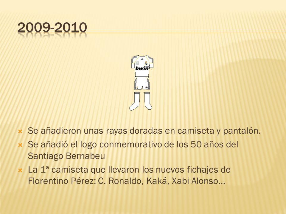 2009-2010 Se añadieron unas rayas doradas en camiseta y pantalón.