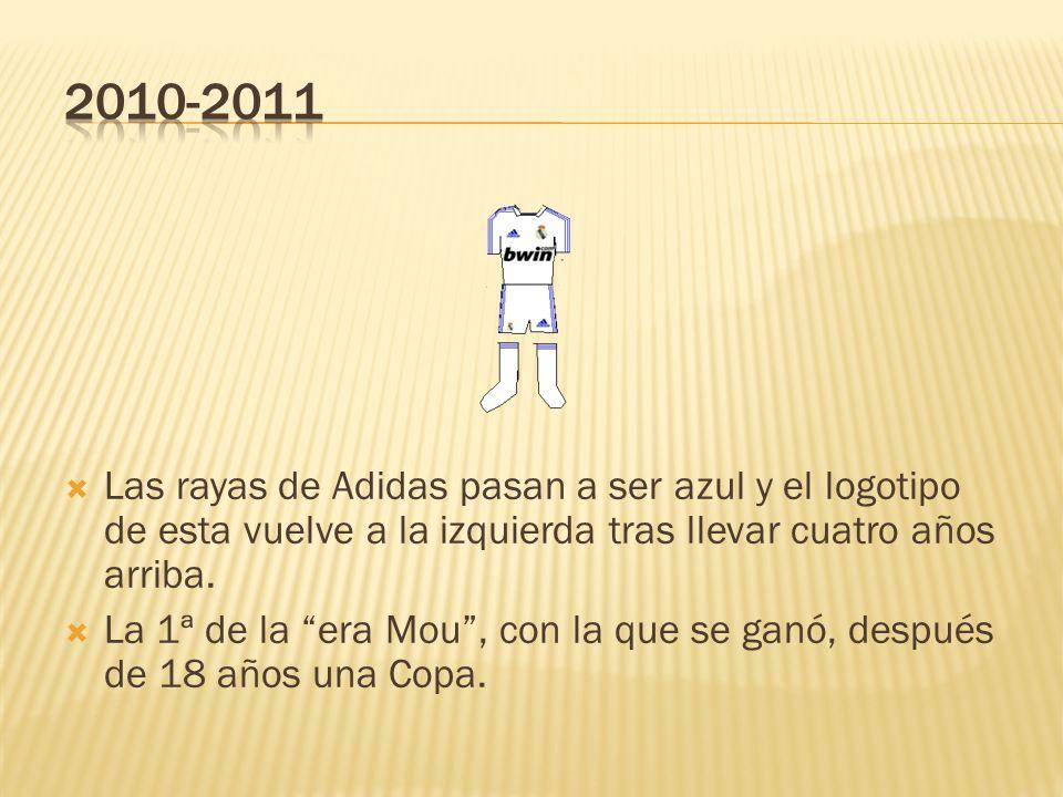 2010-2011Las rayas de Adidas pasan a ser azul y el logotipo de esta vuelve a la izquierda tras llevar cuatro años arriba.