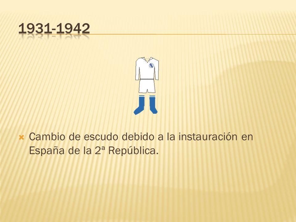 1931-1942 Cambio de escudo debido a la instauración en España de la 2ª República.
