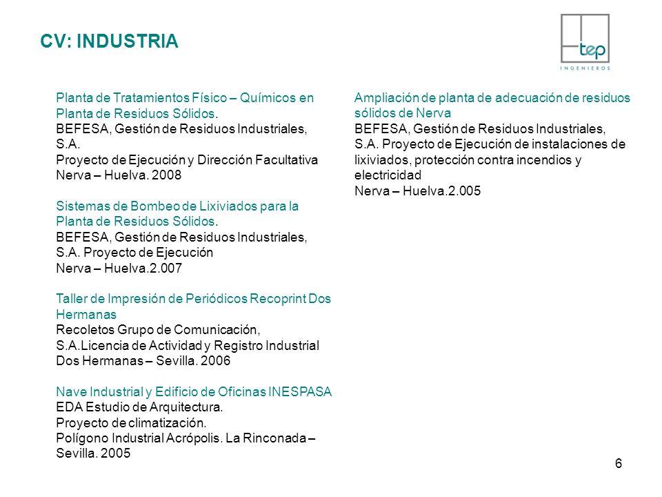 CV: INDUSTRIA Planta de Tratamientos Físico – Químicos en Planta de Residuos Sólidos. BEFESA, Gestión de Residuos Industriales, S.A.