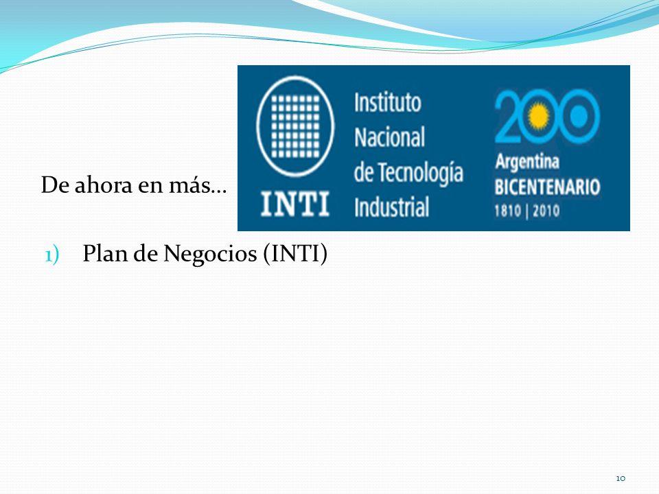 De ahora en más… Plan de Negocios (INTI)