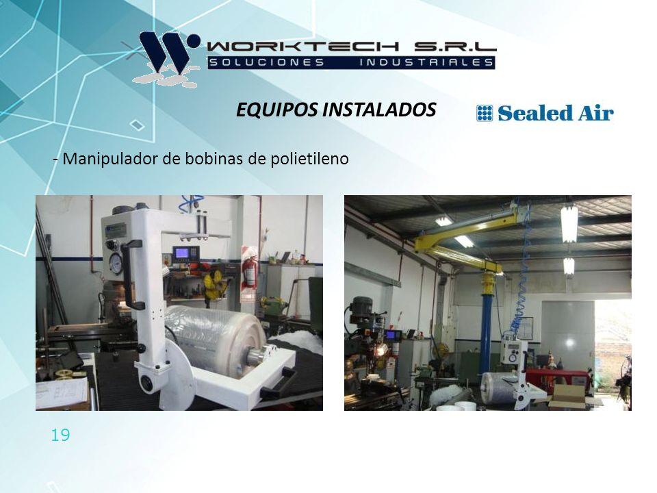 EQUIPOS INSTALADOS Manipulador de bobinas de polietileno