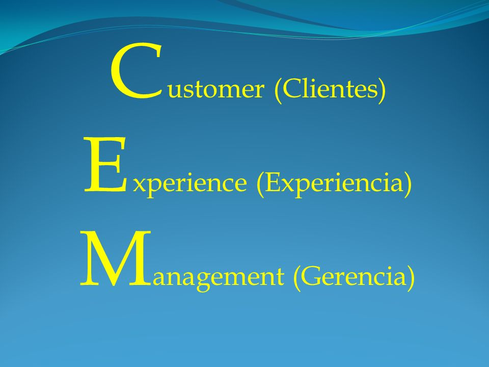 E xperience (Experiencia) Management (Gerencia)