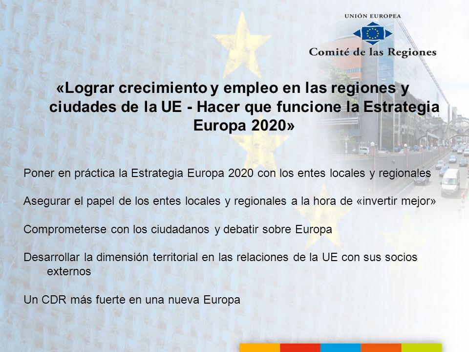 «Lograr crecimiento y empleo en las regiones y ciudades de la UE - Hacer que funcione la Estrategia Europa 2020»