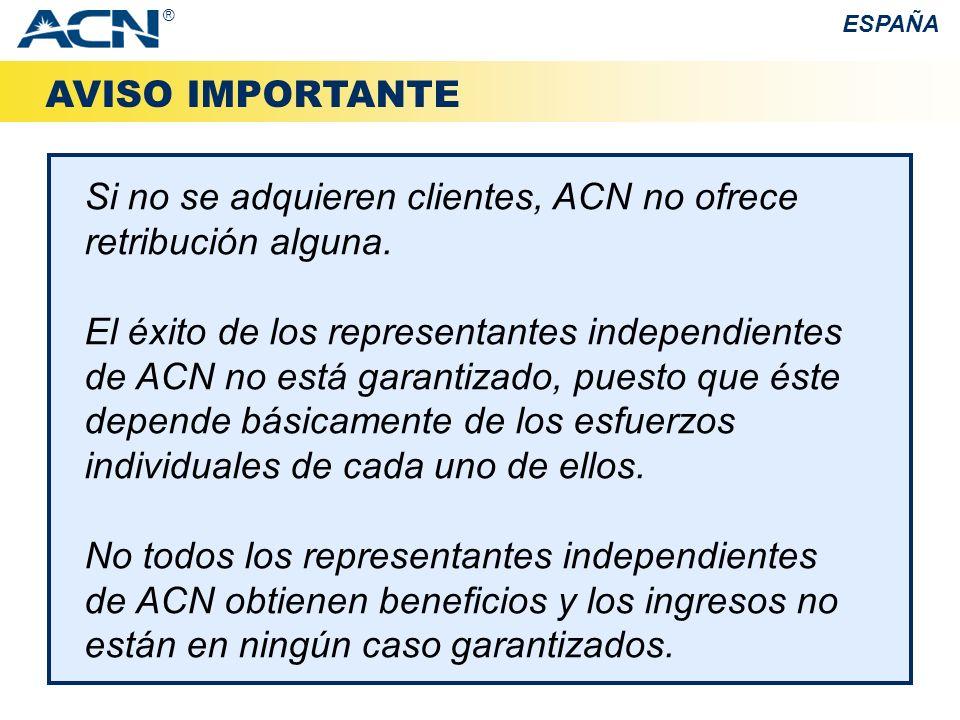 Si no se adquieren clientes, ACN no ofrece retribución alguna.