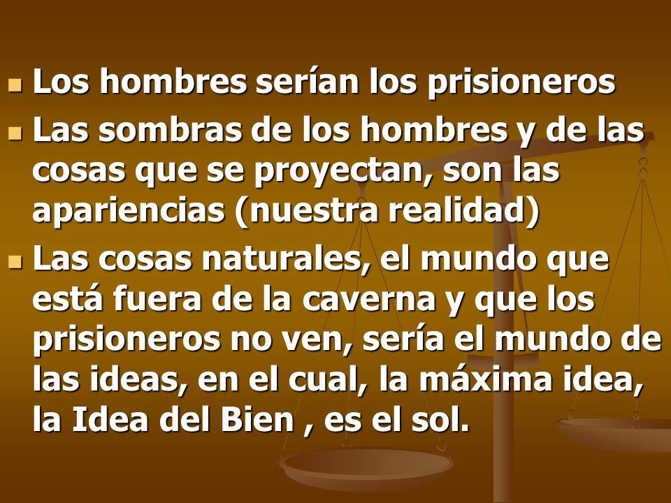 Los hombres serían los prisioneros