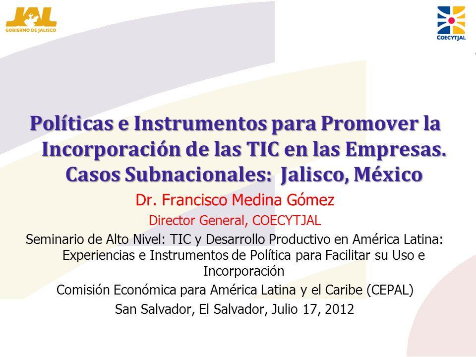 Políticas e Instrumentos para Promover la Incorporación de las TIC en las Empresas. Casos Subnacionales: Jalisco, México