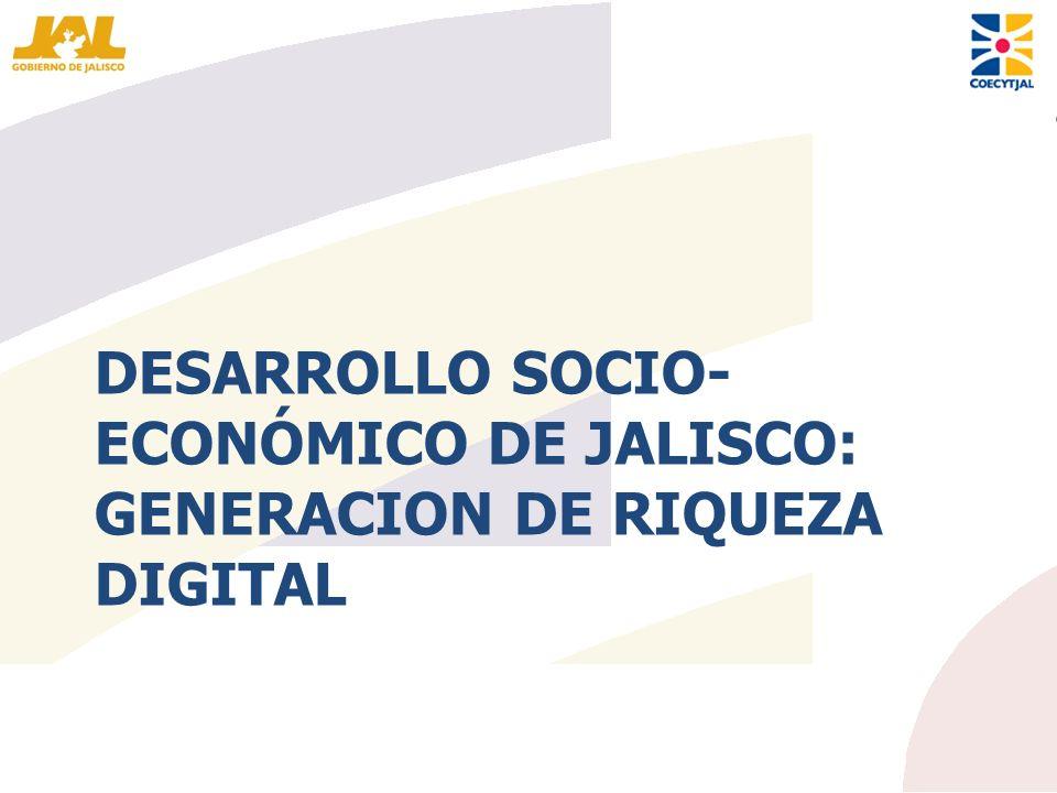 Desarrollo socio-económico de jalisco: GENERACION DE RIQUEZA Digital