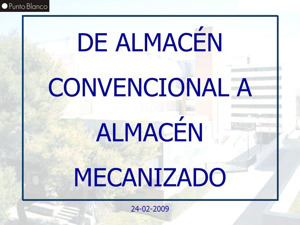 DE ALMACÉN CONVENCIONAL A ALMACÉN MECANIZADO