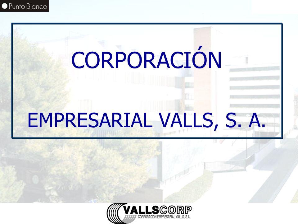 CORPORACIÓN EMPRESARIAL VALLS, S. A.