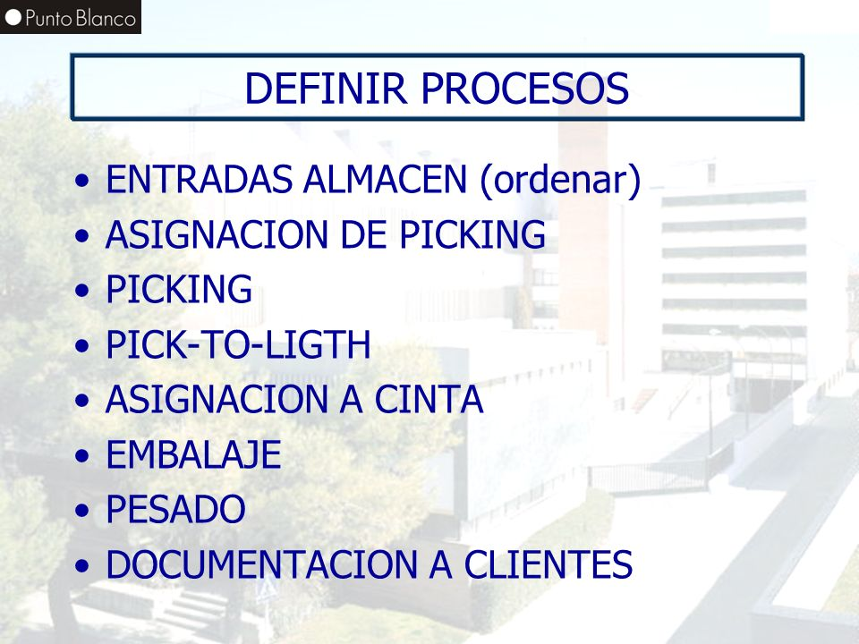 DEFINIR PROCESOS ENTRADAS ALMACEN (ordenar) ASIGNACION DE PICKING