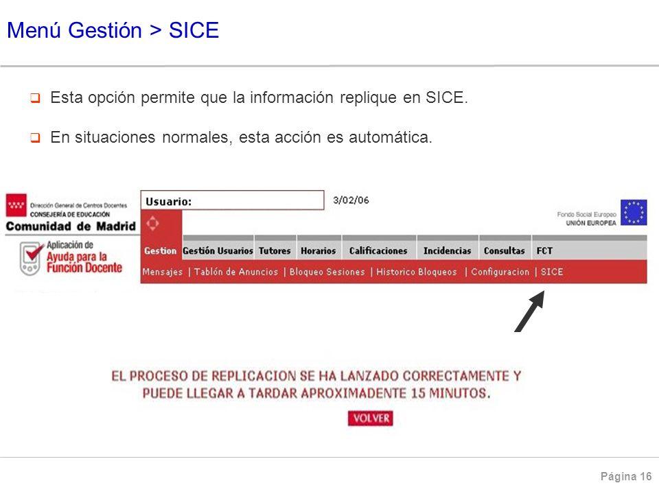 Menú Gestión > SICE Esta opción permite que la información replique en SICE.