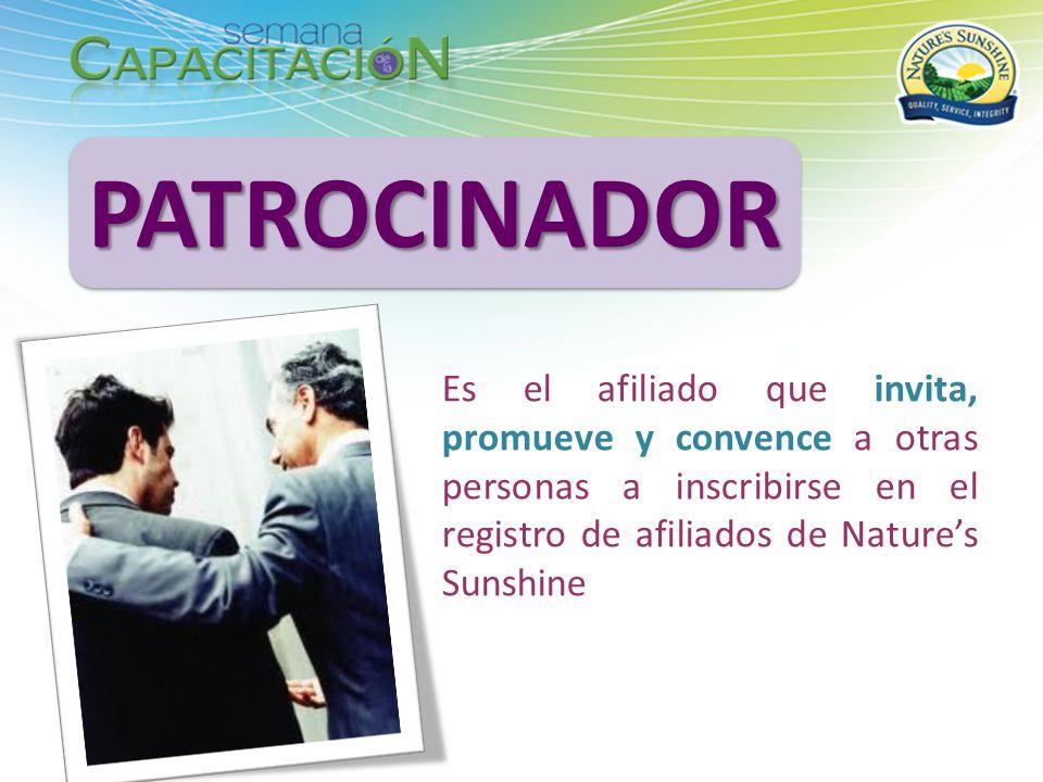 PATROCINADOR Es el afiliado que invita, promueve y convence a otras personas a inscribirse en el registro de afiliados de Nature's Sunshine.