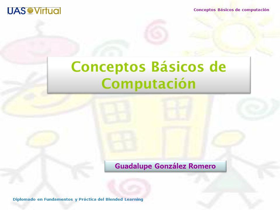Conceptos Básicos de Computación Guadalupe González Romero