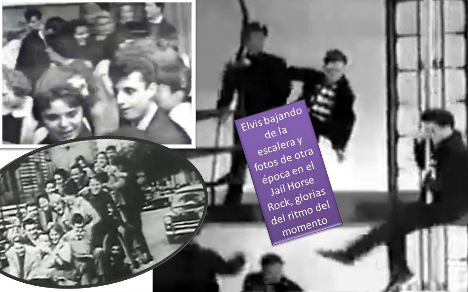 Elvis bajando de la escalera y fotos de otra época en el Jail Horse Rock, glorias del ritmo del momento