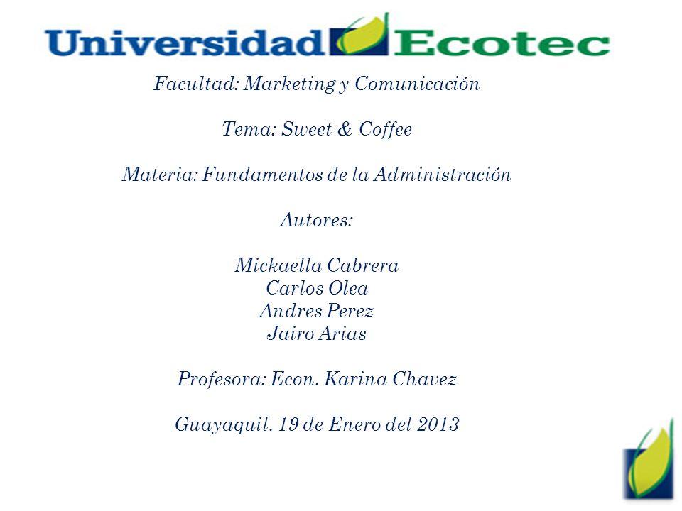 Facultad: Marketing y Comunicación Tema: Sweet & Coffee