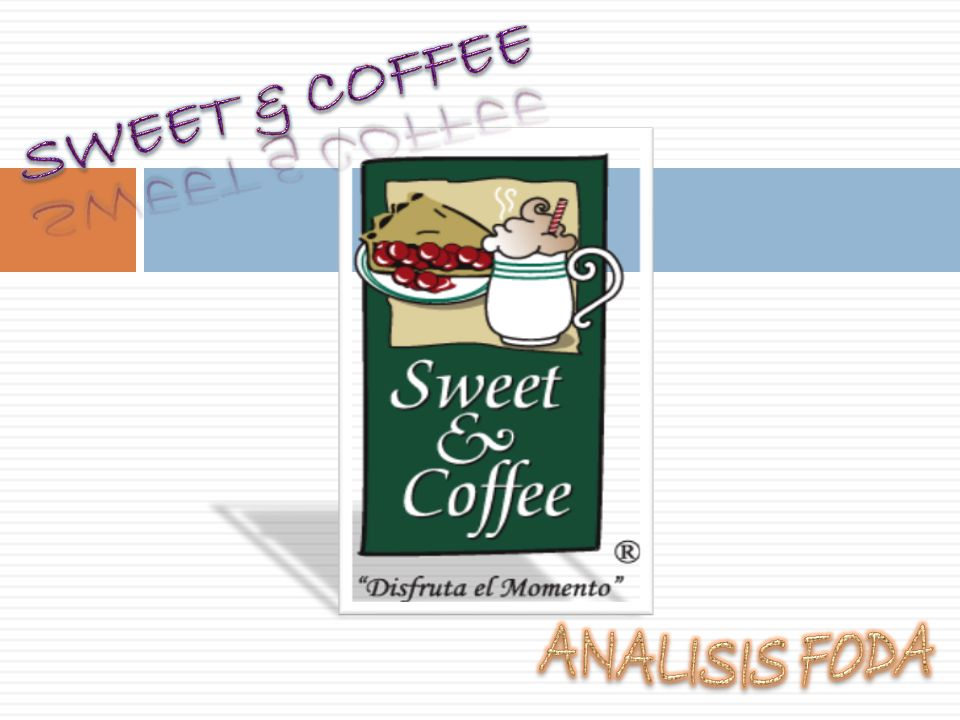 SWEET & COFFEE ANALISIS FODA