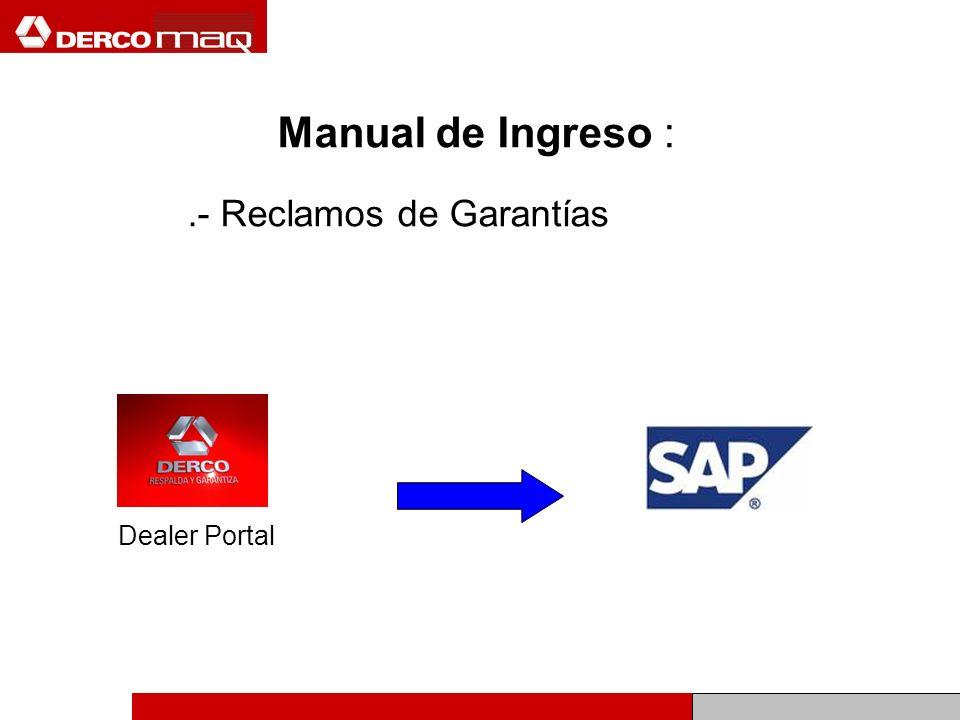 Manual de Ingreso : .- Reclamos de Garantías Dealer Portal