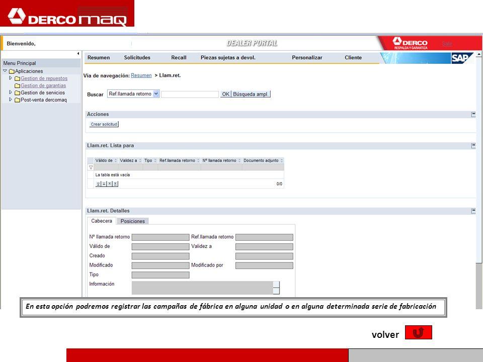 En esta opción podremos registrar las campañas de fábrica en alguna unidad o en alguna determinada serie de fabricación