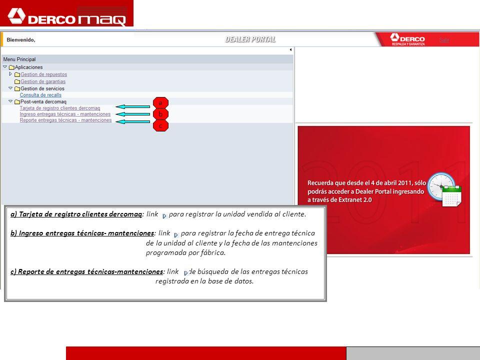 a b. c. a) Tarjeta de registro clientes dercomaq: link para registrar la unidad vendida al cliente.