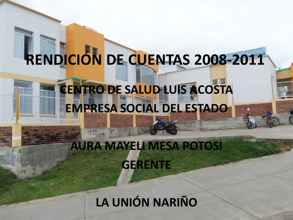 RENDICIÓN DE CUENTAS 2008-2011 CENTRO DE SALUD LUIS ACOSTA