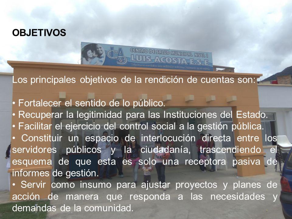 OBJETIVOS Los principales objetivos de la rendición de cuentas son: • Fortalecer el sentido de lo público.