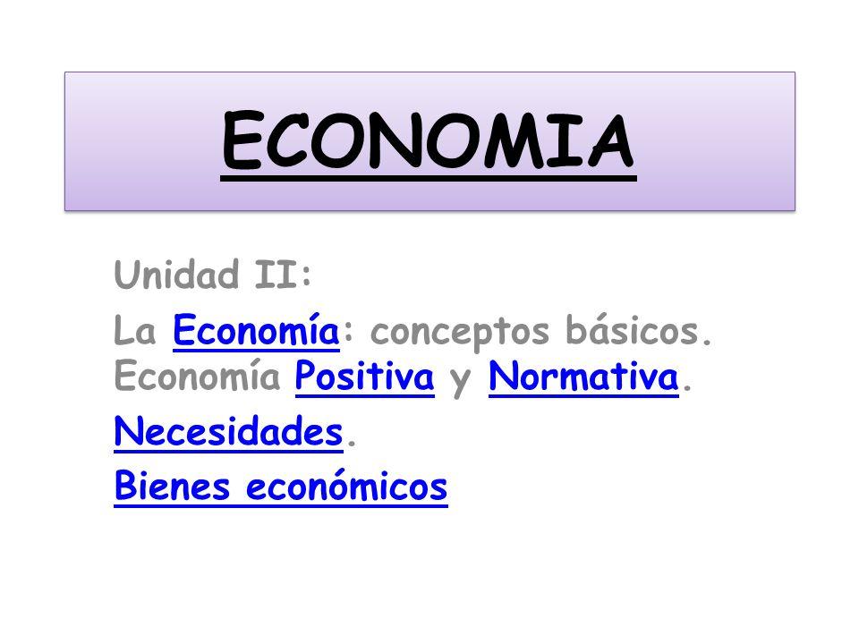 ECONOMIA Unidad II: La Economía: conceptos básicos.