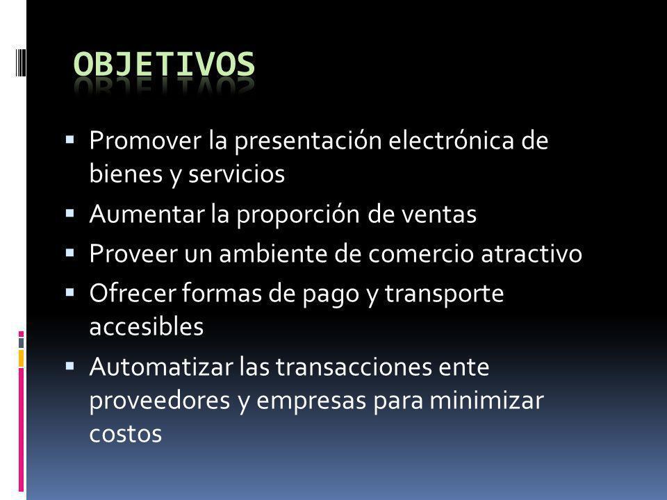 objetivos Promover la presentación electrónica de bienes y servicios