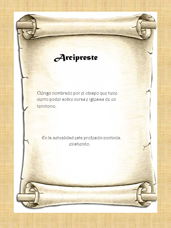 Arcipreste Clérigo nombrado por el obispo que tiene